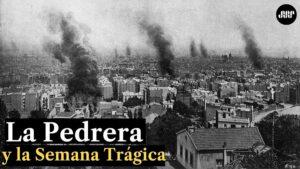La Pedrera y la Semana Trágica de Barcelona