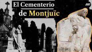 El Cementerio de Montjuic de Barcelona